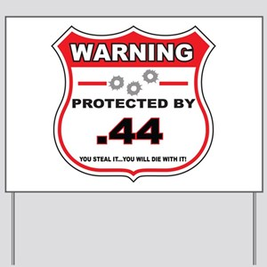 protected by 44 shield Yard Sign