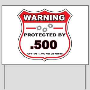 protected by 500 shield Yard Sign