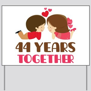 44 Years Together Anniversary Yard Sign