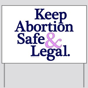 Keep Abortion Safe & Legal Yard Sign