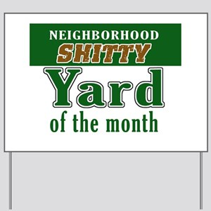 Shitty YARD OF THE MONTH Yard Sign