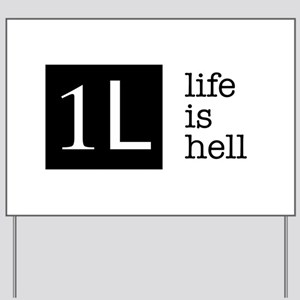 1L, life is hell Yard Sign
