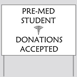 Pre-Med Student - Donations Accepted Yard Sign