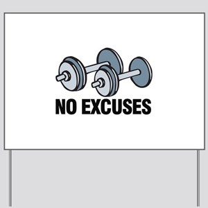 No Excuses Yard Sign