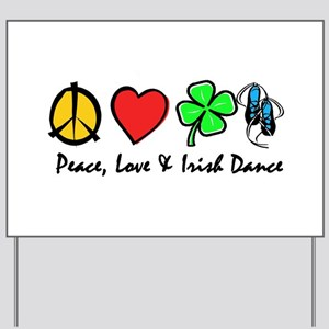 Peace Love Irish Dance Yard Sign