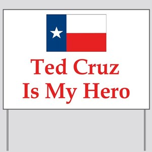 Ted Cruz is my hero Yard Sign
