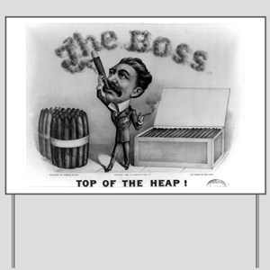 Top of the heap - 1880 Yard Sign