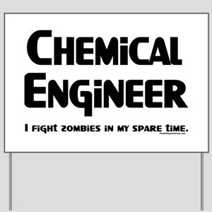 Chem Engineer Zombie Fighter Yard Sign
