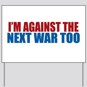 Against Next War Yard Sign