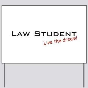 Law Student / Dream! Yard Sign