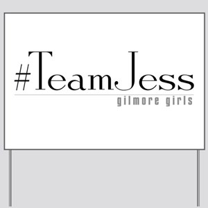 #TeamJess - Gilmore Girls Yard Sign