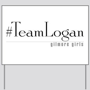#TeamLogan - Gilmore Girls Yard Sign