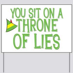 You Sit on a Throne of Lies Yard Sign