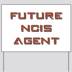 FUTURE NCIS AGENT Yard Sign