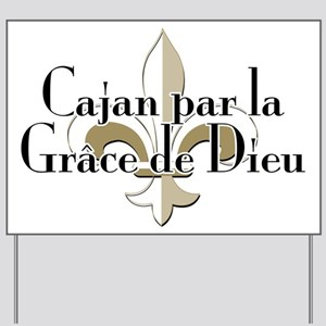 Cajan par la Grace Yard Sign