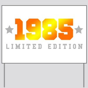 Limited Edition 1985 Birthday Shirt Yard Sign