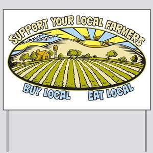 Support Your Local Farmers Yard Sign