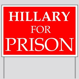 Anti-Hillary Hillary For Prison Yard Sign
