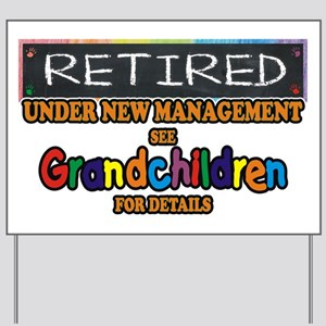 Retired Under New Management Yard Sign