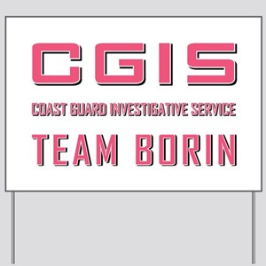 CGIS TEAM BORIN Yard Sign