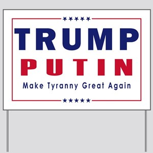 Trump Putin 2016 Yard Sign