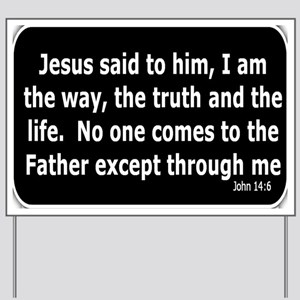 Bible verse John 14:6 Yard Sign