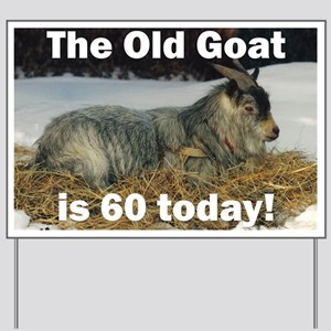 Old Goat is 60 Today Yard Sign