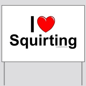 Squirting Yard Sign