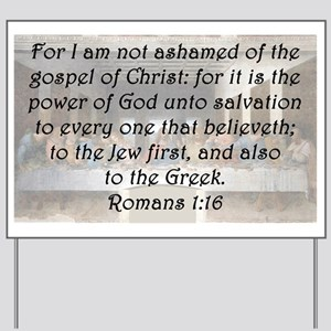 Romans 1:16 Yard Sign