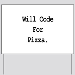 Will Code For Pizza Yard Sign