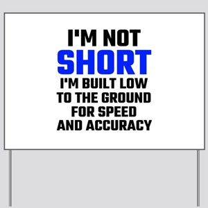 Short Funny Quotes Yard Signs - CafePress