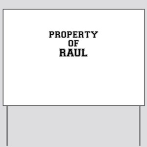Property of RAUL Yard Sign