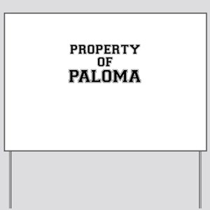 Property of PALOMA Yard Sign
