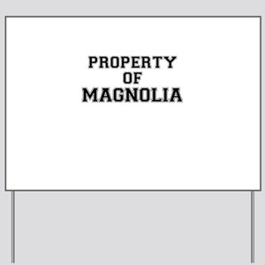 Property of MAGNOLIA Yard Sign