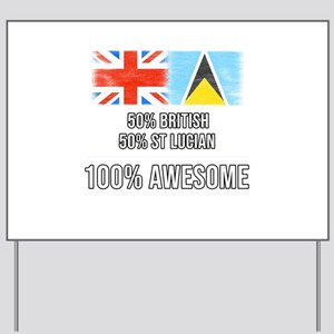 50% British 50% St Lucian 100% Awesome Yard Sign
