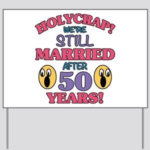 Funny 50th Anniversary Yard Sign
