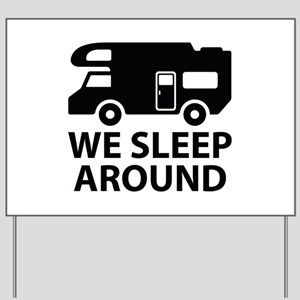 We Sleep Around Yard Sign