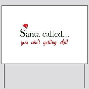 Santa called... Yard Sign