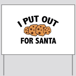 I Put Out For Santa Yard Sign