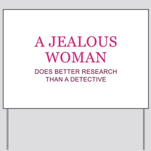 Jealousy Quotes Yard Signs - CafePress