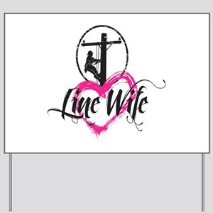 Line Wife Yard Sign