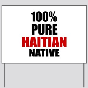 100 % Pure Haitian Native Yard Sign
