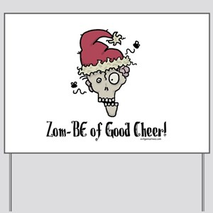Zom-BE of good cheer Yard Sign