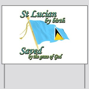 St lucian by birth Yard Sign