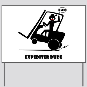 EXPEDITIN' DUDE Fun Stuff Yard Sign