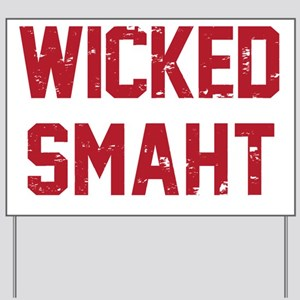 Wicked Smaht Yard Sign
