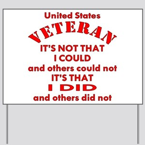 US Vet I Did Because Yard Sign