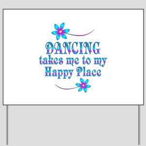 Dancing My Happy Place Yard Sign