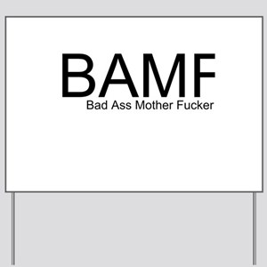 Bad Ass Mother Fucker Yard Signs - CafePress