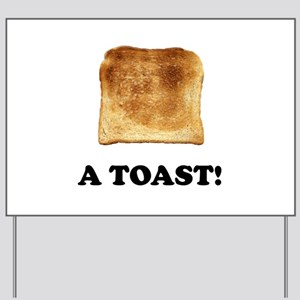 A Toast Yard Sign